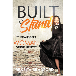 Rekeita Bradford Built To Stand