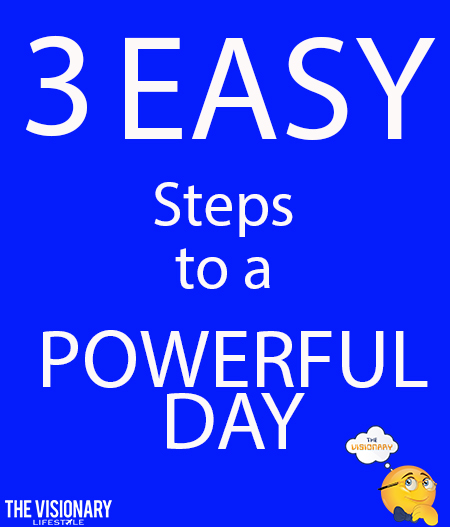 3 easy steps to a powerful day